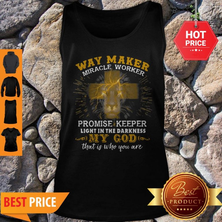 Lion Way Maker Miracle Worker Promise Keeper Light In The Darkness Tank Top