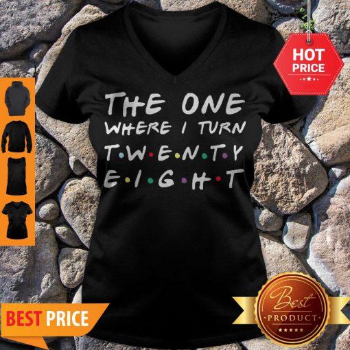 The One Where I Turn Twenty Eight V-neck