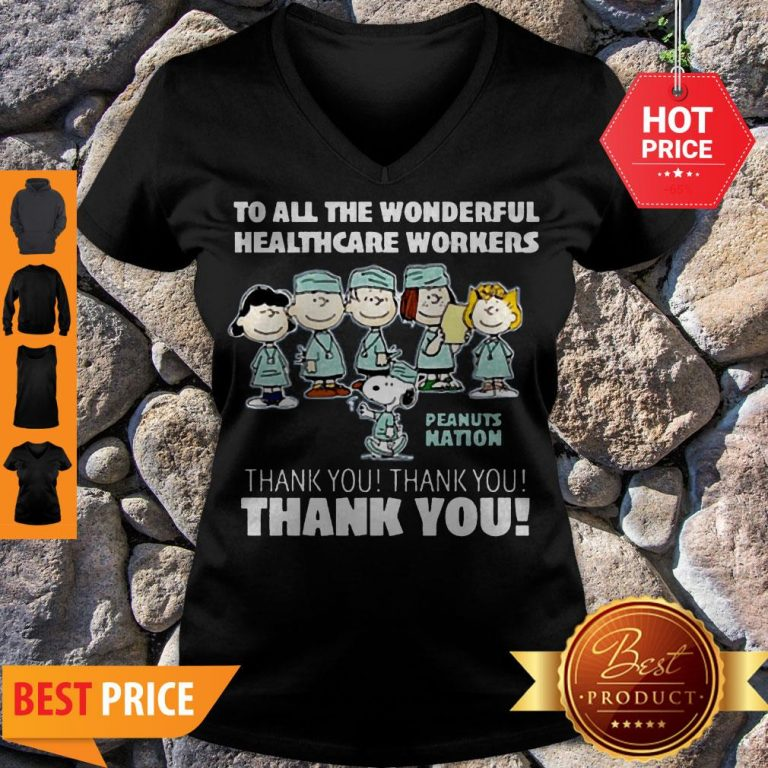 The Peanuts To All The Wonderful Healthcare Workers Peanuts Nation Thank You V-neck