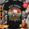 Vintage Not Today Heifer For Farmer Shirt