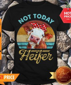 Vintage Not Today Heifer For Farmer Shirt