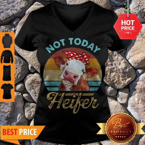 Vintage Not Today Heifer For Farmer V-neck