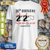 30th Birthday 2020 The Year When Shit Got Real Quarantined Shirt