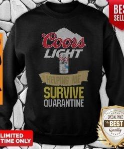 Awesome Coors Light Helping Me Survive Quarantine Covid-19 Sweatshirt