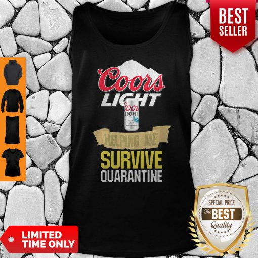 Awesome Coors Light Helping Me Survive Quarantine Covid-19 Tank Top