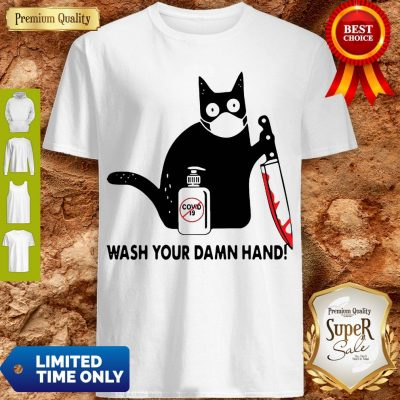 Black Cat With Blood Knife Wash Your Damn Hand Shirt