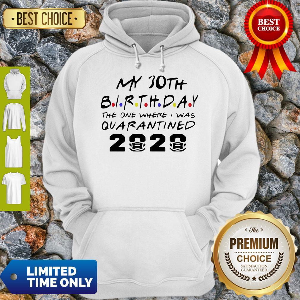 Choose Your Birthday Quarantined 30th Birthday Quarantine Hoodie