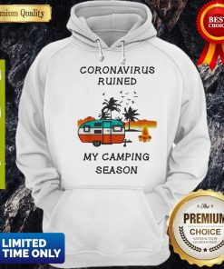 Coronavirus Ruined My Camping Season Hoodie