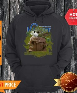 Fresh For Everyone Kroger Baby Yoda Survived Covid-19 2020 Hoodie