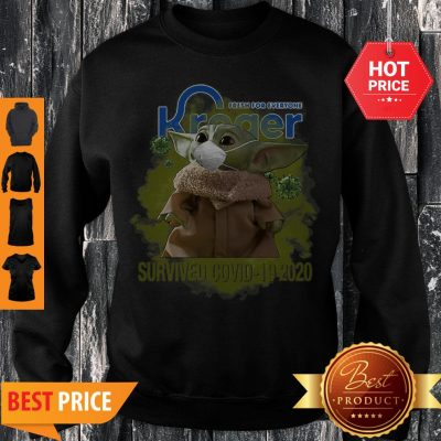 Fresh For Everyone Kroger Baby Yoda Survived Covid-19 2020 Sweatshirt