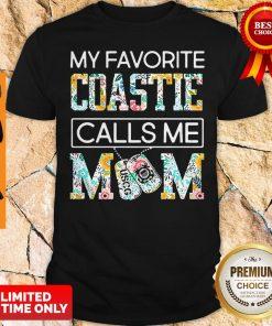 Funny My Favorite Coastie Calls Me Mom Shirt