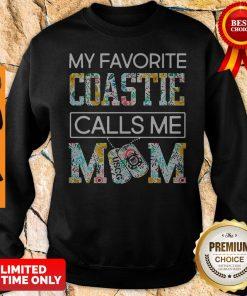 Funny My Favorite Coastie Calls Me Mom Sweatshirt