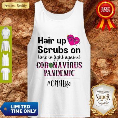 Hair Up Scrubs On Time To Light Against Coronavirus Pandemic CNA Life Tank Top