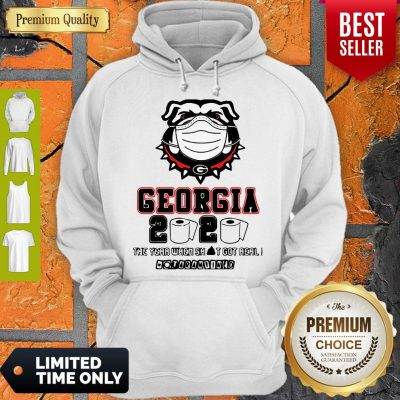 Georgia Bulldogs 2020 The Year When Shit Got Real Coronavirus Hoodie