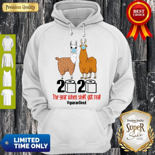Premium Lama 2020 The Year When Shit Got Real Quarantined Hoodie