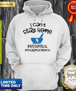 Top I Can Stay Home Essentinal Pharmacytech Hoodie