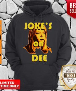 Official Joke's On Dee Hoodie