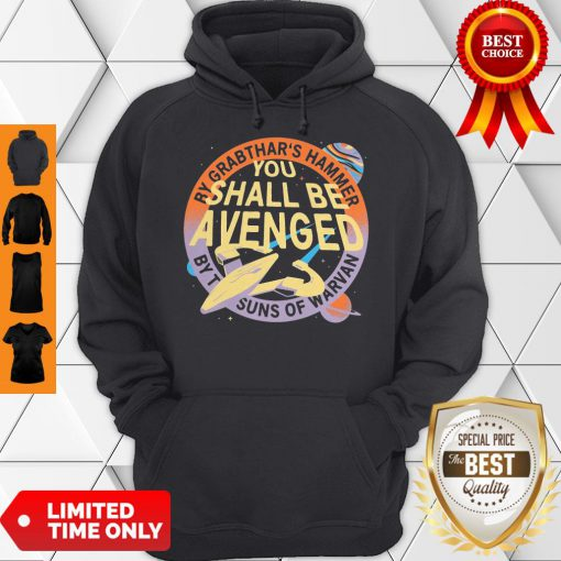 Awesome By Grabthar's Hammer You Shall Be Avenged Hoodie