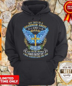 Cross My Dad Is A Guardian Angel And His Wide Wings Always Protect Me Hoodie