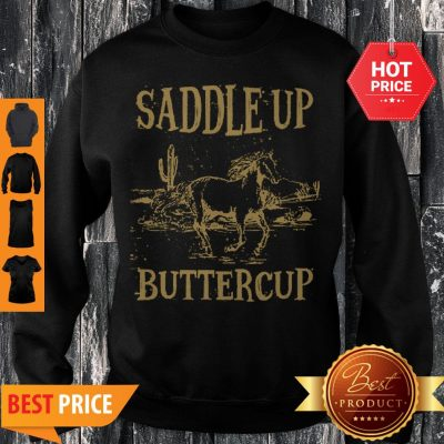 Horse Saddle Up Buttercup Sweatshirt