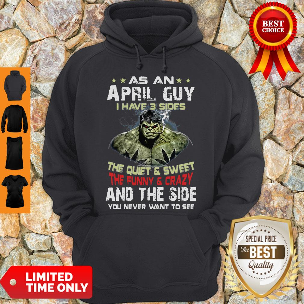 Hulk As An April Guy I Have 3 Sides And The Side You Never Want To See Hoodie
