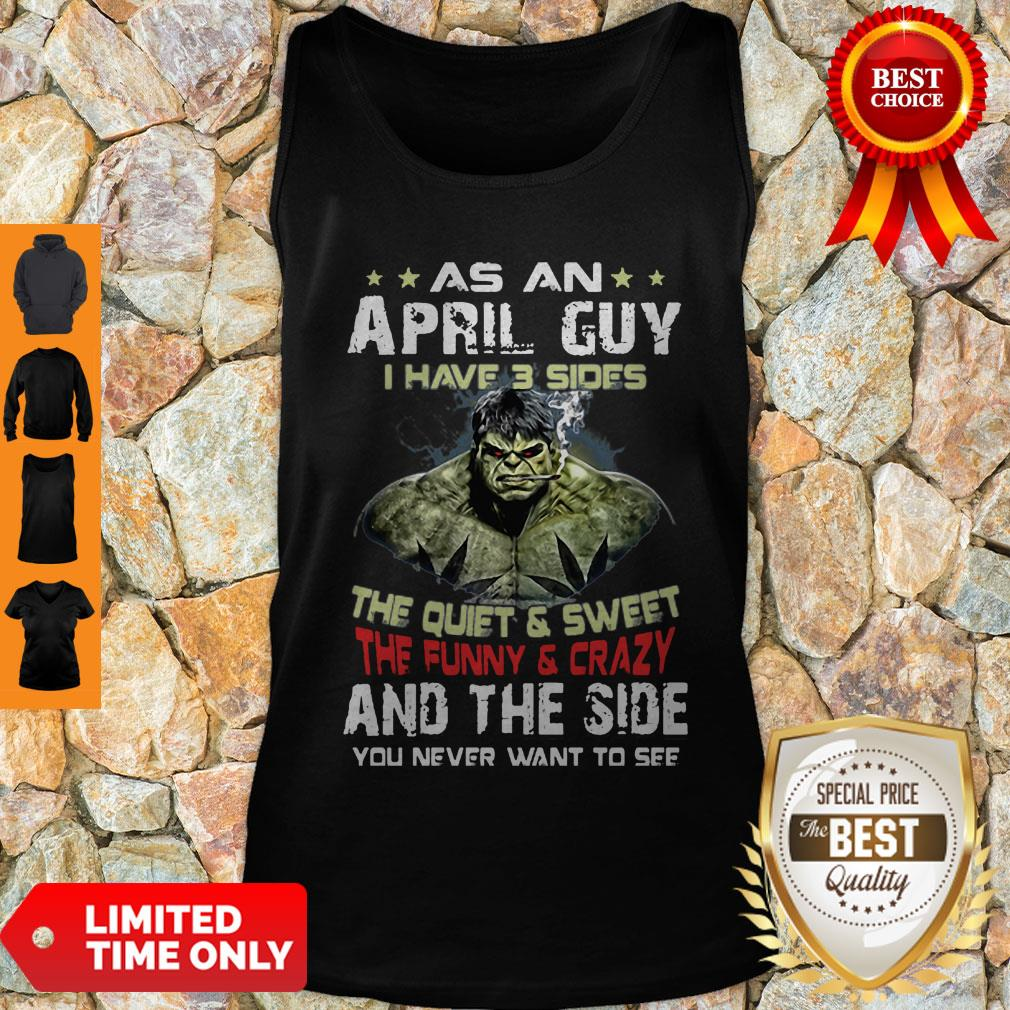 Hulk As An April Guy I Have 3 Sides And The Side You Never Want To See Tank Top