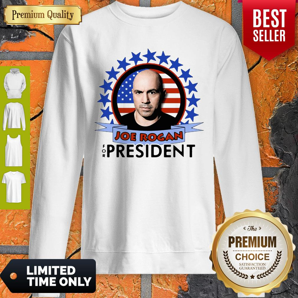Nice Joe Rogan 2020 For President American Flag Sweatshirt