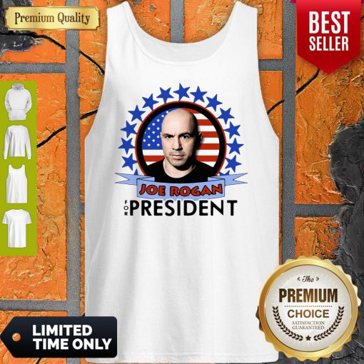 Nice Joe Rogan 2020 For President American Flag Tank Top