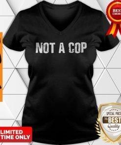 Not a Cop Funny Patrolman V-neck