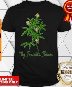 Official Cannabis My Favorite Flower Shirt