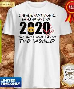 Official Essential Worker 2020 The Ones Who Saved The World Coronavirus Shirt
