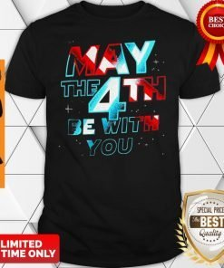 Official May The 4th Be With You Shirt