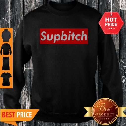 Official Supbitch Sweatshirt