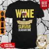 Official Wine Helping Me Survive Quarantine Covid-19 Shirt