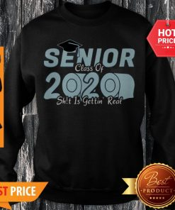 Senior Class Of 2020 Shit Is Getting Real 2020 Toilet Paper Sweatshirt