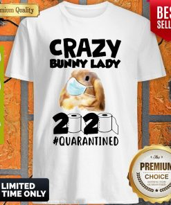 Crazy Bunny Lady Mask 2020 Quarantined Coronavirus Shirt