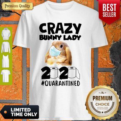 Crazy Bunny Lady Mask 2020 Quarantined Coronavirus Shirt