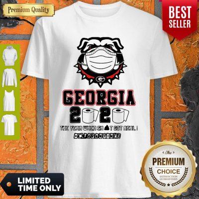 Georgia Bulldogs 2020 The Year When Shit Got Real Coronavirus Shirt