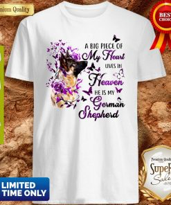 Dog A Big Piece Of My Heart Lives In Heaven He Is My German Shepherd Shirt