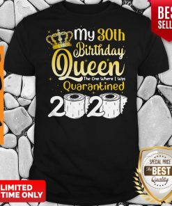 My 30th Birthday Queen Where I Was Quarantined 2020 T-shirt