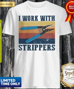 Official I Work With Strippers Vintage Shirt
