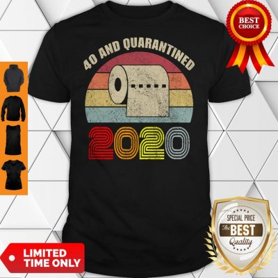 Top Toilet Paper 40 And Quarantined 2020 Vintage Shirt