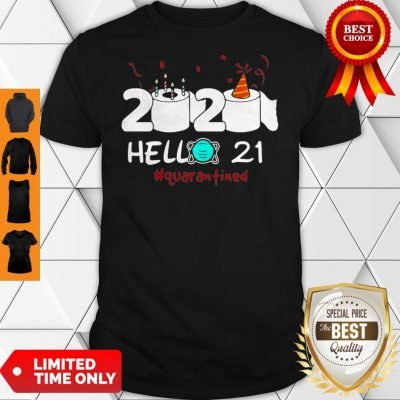 2020 Hello 21 Toilet Paper Birthday Cake Quarantined Coronavirus Shirt