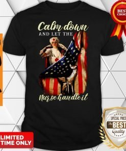Calm Down And Let The Nurse Handle It Inside American Flag Shirt