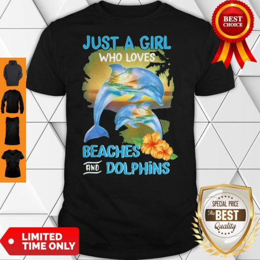 Funny Just A Girl Who Loves Beaches And Dolphins Shirt
