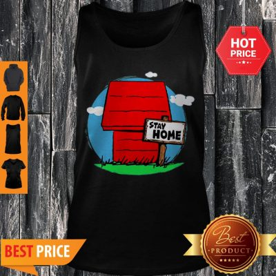 Stay Home Home Of Snoopy Tank Top