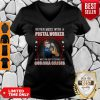 Strong Girl Never Mes With A Postal Worker Who Was On Duty During The Corona Crisis V-neck