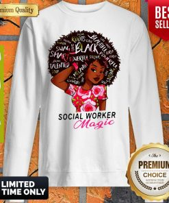 Nice Black Girl Social Worker Magic Sweatshirt