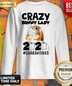 Crazy Bunny Lady Mask 2020 Quarantined Coronavirus Sweatshirt