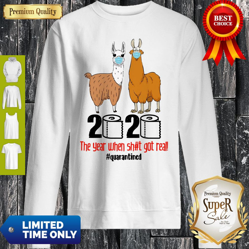 Premium Lama 2020 The Year When Shit Got Real Quarantined Sweatshirt